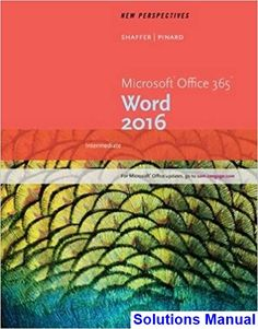 Solutions Manual For New Perspectives Microsoft Office 365 And Word 2016 Intermediate 1st Edition By Shaffer