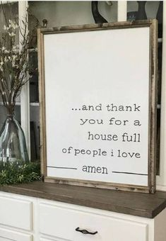 And Thank You For A House Full Of People I Love Amen Farmhouse Style Framed Sign Living Room Remodel Before and After Farmhouse Style, Farmhouse Decor, Farmhouse Signs, Country Decor, Before Wedding, Diy Signs, First Home, My Living Room, My New Room