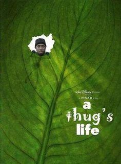 A Thug's Life...