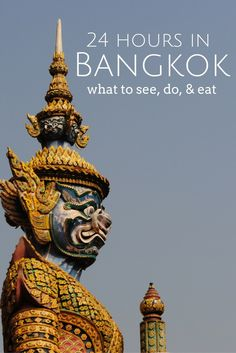 24 hours in Bangkok, Thailand. What to see, do, and eat!