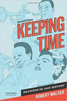 Keeping Time: Readings in Jazz History: Robert Walser: 9780199765775: Amazon.com: Books