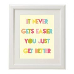 It never gets easier. You just get better....& stronger! :)