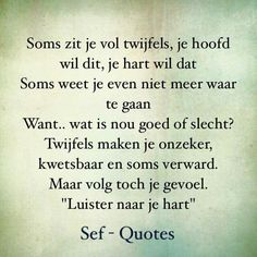 Cool Words, Wise Words, Sef Quotes, True Quotes, Funny Quotes, Sad Texts, Facebook Quotes, Dutch Quotes, Anna