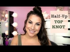 Half-Up Top Knot a.k.a. FUN BUN Tutorial - YouTube