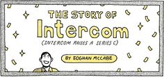 The illustrated story of Intercom, by co-founder and CEO, Eoghan McCabe. Philippine News, Intercom, Raising, Comics, Startups, Twitter, Comic Book, Comic, Comic Books