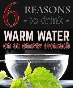 6 reasons to drink warm water on an empty stomach - JustBeautyTips.net