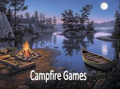8 Fun Campfire Games Everyone Should Play @Kristi Nelson I'm printing this off for this weekend.