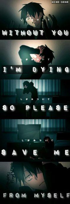 Sem você eu estou morrendo.Então por favor me salve de mim