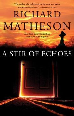 A Stir of Echoes by Richard Matheson. Author: Richard Matheson. 228 pages