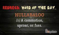 #redneck #hillbilly #hick #dictionary #Hullabaloo