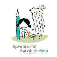Quiero pintar(te) tu día de sonrisas. Quiero llenar(te) el mundo de colores. Eeeegunon mundo!!! ::: Mundua kolorez bete Fill of colours, full of life