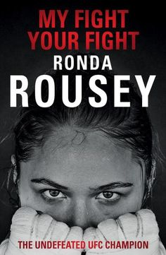 Buy My Fight / Your Fight: The Official Ronda Rousey Autobiography by Ronda Rousey From WHSmith today, saving FREE delivery to store or FREE UK del.