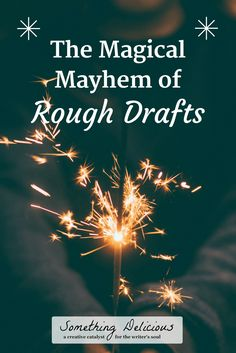 A brief guide to the ups and downs of writing the rough draft of a novel, from a Tea Party Chronicles gathering. | Something Delicious