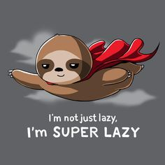 Get comfortable in hundreds of cute, funny, and nerdy t-shirts. TeeTurtle has the perfect super soft shirt to make you smile! Cute Baby Sloths, Cute Sloth, Funny Sloth, Funny Humor, Cartoon Wallpaper, Funny Animals, Cute Animals, Baby Animals, Cute Animal Quotes