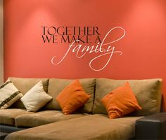 Wall Decal Quote Together We Make A Family - Vinyl Wall Stickers Art Words. $20.00, via Etsy.