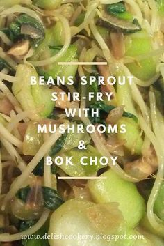 Beans Sprout Stir-Fry with Mushrooms & Bok Choy Recipe fry recipe bean sprouts Vegetable Dishes, Vegetable Recipes, Vegetarian Recipes, Tofu Recipes, Dinner Recipes, Asian Cooking, Healthy Cooking, Cooking Recipes, Chinese Vegetables