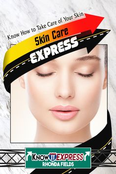Skin Care Express: Know How to Take Care of Your Skin  http://www.knowitexpress.com/skin-care-express/