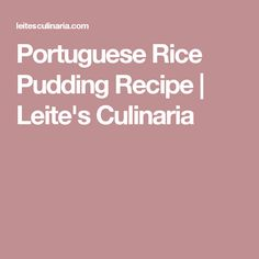 Portuguese Rice Pudding Recipe   Leite's Culinaria