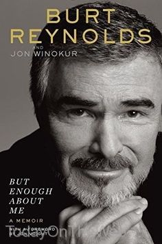 But Enough About Me: A Memoir New Hardcover by Burt Reynolds