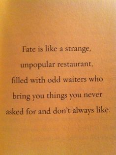 Lemony Snicket on fate Tv Show Quotes, Book Quotes, Me Quotes, Poetry Quotes, Pretty Words, Beautiful Words, Les Orphelins Baudelaire, Baudelaire Quotes, A Series Of Unfortunate Events Quotes