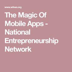 The Magic Of Mobile Apps - National Entrepreneurship Network