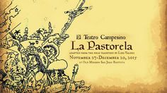 San Juan Bautista, CA ~ El Teatro Campesino presents La Pastorela, November 27-December 20, 2015 at the Mission San Juan Bautista.