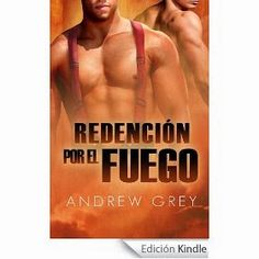 Pasión por la novela romántica: Reseña Redención por fuego de Andrew Grey