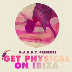 VA. M.A.N.D.Y. Presents Get Physical On Ibiza