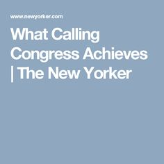 What Calling Congress Achieves | The New Yorker