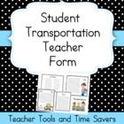 Free!!! This is a form for teachers to keep in their gradebook or near the desk to remember who uses what transportation to and from school. =)...