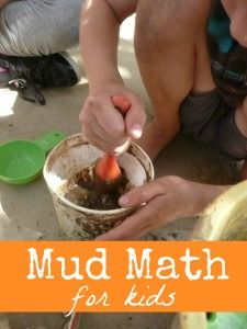 Mud-Math: Exploring Measurement.  Use water and dirt and measuring cups. Talk about how mud is different based on different ratios of dirt/water.