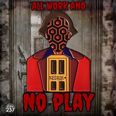 "The Shining inspired Horror enamel pin. ""All Work and No Play"""