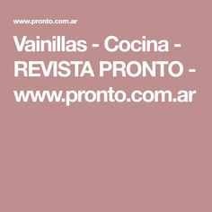 Vainillas - Cocina - REVISTA PRONTO - www.pronto.com.ar