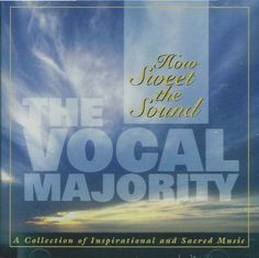 nice The Vocal Majority - How Sweet the Sound - A Collection of Inspirational and Sacred Music (1997)   buy now     $9.95 [ad_1] 10 tracks: 1. How Sweet The Sound - A Medley of Hymns 2. You'll Never Walk Alone 3. I Walked Today Where Jesus Walked 4... http://showbizmusic.com/the-vocal-majority-how-sweet-the-sound-a-collection-of-inspirational-and-sacred-music-1997/