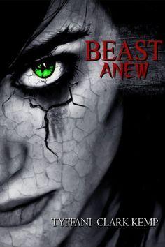 Beast Anew (The Beasty Series) by Tyffani Clark Kemp, http://www.amazon.com/dp/B00C1V39HC/ref=cm_sw_r_pi_dp_JfVurb0WAFTP7