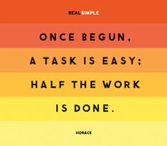 Activation Energy for me has always been HIGH!  Starting is most of the task... LOL  Although completion is another challenge too!!  Love this daily quote from Real Simple