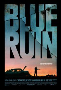 Blue Ruin (2013) | If you want to watch an indie about family feuds, let Shotgun Stories be the one. This one's so-so and inferior.