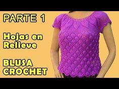 Blusa tejida a crochet en Hojas en Relieves talla L para damas - Parte 1 - YouTube