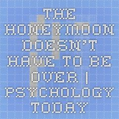 The Honeymoon Doesn't Have to Be Over | Psychology Today