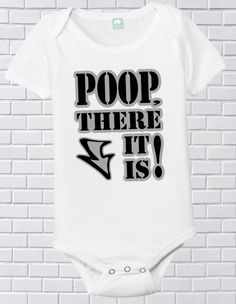 Poop there it is funny onesie baby shirt by FunhouseTshirts, $13.99
