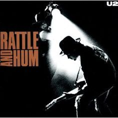 U2 Rattle and Hum All I Want is you music