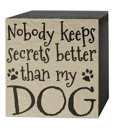 'Better Than My Dog' Box Sign