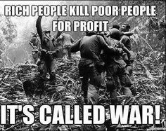 Image result for in war, you get medals for killing people. In peace, you get prison
