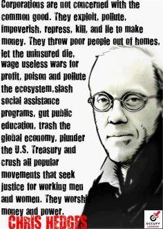 Chris Hedges on corporations.  https://sphotos-b.xx.fbcdn.net/hphotos-ash4/374170_496497467040895_1912319959_n.jpg Romney says Corporations are people!