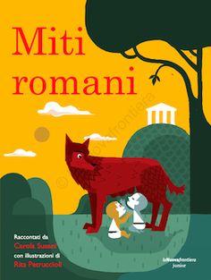 로마 신화 | 글:  Carola Susani 그림: Rita Petruccioli 언어: 이탈리아어, 7세 이상, 128페이지,19×25,5 cm  로마의 건국신화와 관련된 유명한 전설과 신화이야기가 멋진 일러스트레이션과 함께 실려있는 책이다.