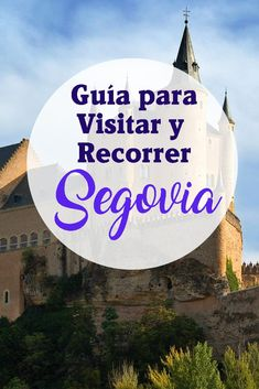 The Best Things to Do and See in Segovia in One Day – english Stuff To Do, Things To Do, Good Things, One Day, Riviera Maya, Wasting Time, In The Heights, Places Ive Been, Madrid