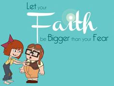 In order to live an amazing life, you must be willing to let your faith be bigger than your fears.