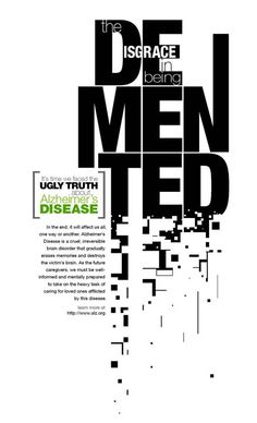Disgrace in being Demented. The ugly truth about Alzheimer's Disease.