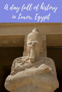 When you are in Egypt, you have to visit Luxor