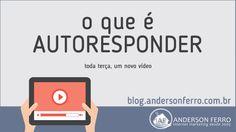 [VÍDEO] O que é AUTORESPONDER e o Porque Você Dever Usar para Ganhar Dinheiro na Internet…
